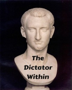 The dictator within