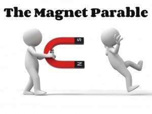Magnet Parable
