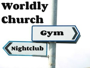 worldly church