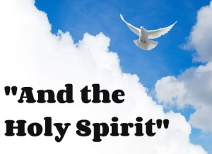 And the Holy Spirit