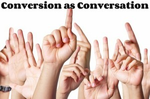 Conversion as Conversation